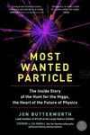 Most Wanted Particle : The Inside Story of the Hunt for the Higgs, the Heart of the Future of Physics