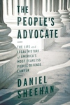 The People's Advocate:The Life and Legal History of America's Most Fearless Public Interest Lawyer