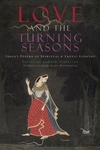 Love and the Turning Seasons:India's Poetry of Spiritual l& Erotic Longing