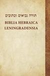 Biblia Hebraica Leningradensia: Prepared According to the Vocalization, Accents, and Masora of Aaron