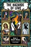The Hazards of Love Vol. 1
