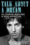 Talk about a Dream:The Essential Interviews of Bruce Springsteen