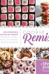 Cookie Remix: An Incredible Collection of Treats Inspired By Sodas, Candies, Ice Creams, Donuts and More