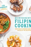 Quintessential Filipino Cooking: More Than 75 Authentic and Classic Recipes of the Philippines