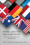 Work and the Welfare State:Street-Level Organizations and Workfare Politics