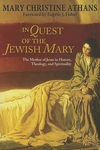 In Quest of the Jewish Mary:The Mother of Jesus in History, Theology, and Spirituality