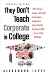 They Don't Teach Corporate in College, Updated Edition: Updated Edition