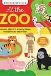 Sticker Stories: At the Zoo: Includes stickers, drawing steps, and scenes to decorate!