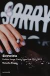 Sleeveless: Fashion, Image, Media, New York 2019