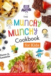 The Munchy Munchy Cookbook for Kids: Essential Skills and Recipes Every Young Chef Should Know