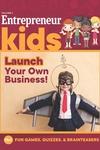 Entrepreneur Kids: Launch Your Business