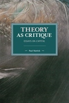 Theory as Critique: Essays on Capital