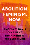 Abolition. Feminism. Now