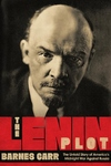 The Lenin Plot: The Untold Story of America?s Midnight War Against Russia