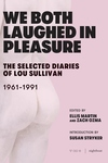 We Both Laughed In Pleasure: The Selected Diaries of Lou Sullivan