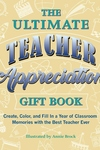 The Ultimate Teacher Appreciation Gift Book