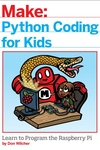 Python Coding for Kids: Learn to Program the Raspberry Pi