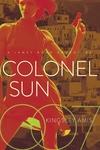 Colonel Sun: A James Bond Adventure