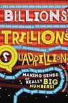 Billions, Trillions, Quadrillions