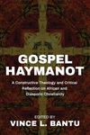 Gospel Haymanot: A Constructive Theology and Critical Reflection on African and Diasporic Christiani