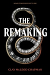 The Remaking: A Novel