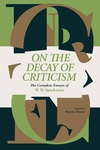 On The Decay Of Criticism: The Complete Essays Of W. M. Spackman