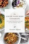 The Jewish Food Hero Cookbook
