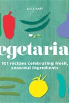 Vegetarian: 101 recipes celebrating fresh, seasonal ingredients