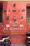 Ruins and Fragments