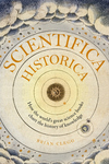 Scientifica Historica: How the world's great science books chart the history of knowledge