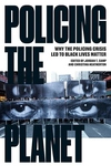 Policing the Planet: Confronting Broken Windows Policing from New York to London to Furguson and Beyond