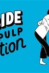 The Flip Side of Pulp Fiction: Pulp Fiction