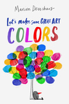 Let's Make Some Great Art: Colors