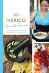 From the Source - Mexico: Authentic Recipes From the People That Know Them the Best