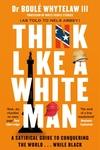 Think Like a White Man