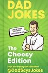 Dad Jokes: The Cheesy Edition