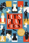 Let's Play Chess!: Includes Chessboard and Full Set of Chess Pieces