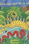 Cha-Cha-Cha en la Selva [With CD] = The Animal Boogie