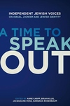 A Time to Speak Out:Independent Jewish Voices on Israel, Zionism and Jewish Identity