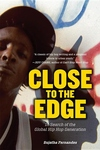 Close to the Edge:In Search of the Global Hip Hop Generation