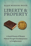 Liberty and Property:A Social History of Western Political Thought from the Renaissance to Enlightenment