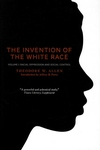 The Invention of the White Race, Vol. 1:Racial Oppression and Social Control