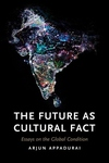 The Future as Cultural Fact:Essays on the Global Condition