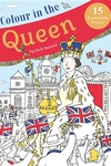 Colour in the Queen: Celebrate the Queen's Life With 15 Frameable Prints