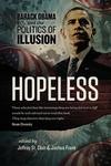 Hopeless : Barack Obama and the Politics of Illusion