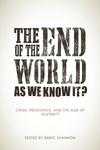 The End of the World As We Know It?:Crisis, Resistance, and the Age of Austerity