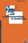 A Phenomenology of Landscape:Places, Paths and Monuments