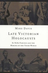 The Late Victorian Holocausts:El Nino Famines and the Making of the Third World