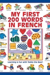 My First 200 Words in French: Learning Is Fun with Teddy the Bear!