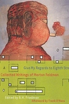 Give My Regards to Eighth Street:Collected Writings of Morton Feldman